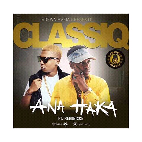 MUSIC: ANA HAKA- CLASSIQ Feat. REMINISCE