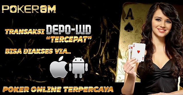 Poker8M Bandar Poker Online Terbesar Aman Dan Terpercaya Yo7PaIs
