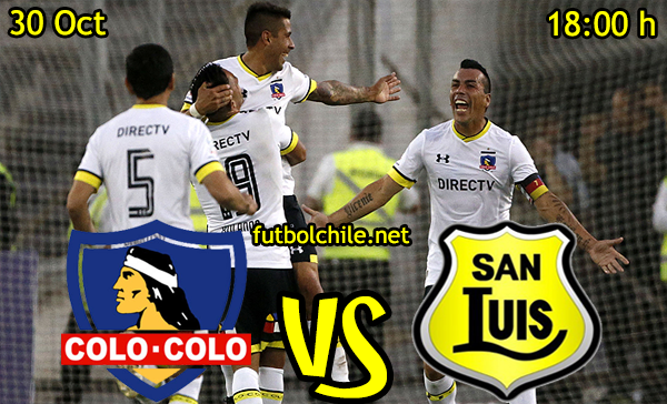 Ver stream hd youtube facebook movil android ios iphone table ipad windows mac linux resultado en vivo, online: Colo Colo vs San Luis