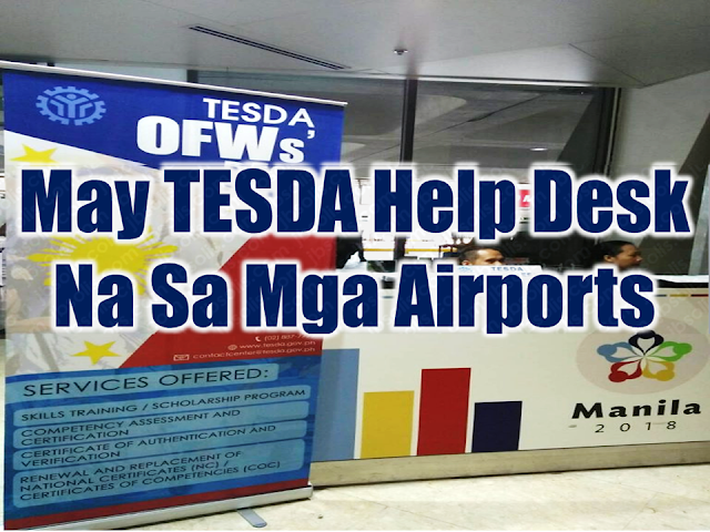 "For the service of overseas Filipino workers (OFWs) and to inform them of the free technical vocational (tech-VOC) courses they can avail for free, the Technical Education and Skills Development Authority (TESDA) has  now set up desks at the country's international airports, including the Ninoy Aquino International Airport (NAIA) Terminals 1 and 3, Mactan-Cebu International Airport, Clark International Airport, and Davao International Airport.  Advertisement        Sponsored Links     The Technical Education and Skills Development Authority (TESDA) has put up desks catering to overseas Filipino workers (OFWs) at the country's international airports. This is to better inform the OFWs of the assistance they can get from the government agency.  TESDA specialist Nelson Efren told the Philippine News Agency (PNA) on Thursday that TESDA's assistance to OFWs is not limited to the repatriated ones and those who are from Kuwait.  ""Any OFW can avail of TESDA's assistance. It was the directive of (TESDA) Director General Guiling Mamondiong to prioritize the OFWs,"" he said.  Efren added that the OFWs also need retraining and skills upgrade, whether or not they opt to stay.  Specifically, TESDA has placed the OFWs' desks at the Mactan-Cebu International Airport, Clark International Airport, Davao International Airport, and at the Terminals 1 and 3 of the Ninoy Aquino International Airport (NAIA).  The OFWs' desks were mounted in NAIA on Wednesday, May 16.  TESDA Director General Guiling Mamondiong earlier announced that the agency would prioritize the repatriated OFWs in its free technical vocational (tech-voc) courses.  Mamondiong also instructed the agency's district, provincial, and regional directors to provide retraining assistance to the distressed OFWs, particularly those from Kuwait.  The agency earlier announced it would provide free training, assessment, training support fund, food, and transportation allowance of PHP100 per day to repatriated OFWs.  The OFW desks are open from Mondays through Fridays. Efren said these are open throughout the day, but the time when the desk would open or close depends on the flight details of the returning OFWs.  Basically, the desks were mounted to guide the OFWs about the courses available from TESDA, and how they can avail of these.  OFWs can also get a ""Certificate of Commitment"" at the desks.  For those who plan to stay here in the Philippines for good, they can get this certificate to avail of TESDA's Training for Work Scholarship Program (TWSP),"" he said.  He explained that availing of the TWSP is tailored for those who plan to go into entrepreneurship.  ""Because under the TWSP, scholars are also provided with toolkits. This is suitable for those who would like to take baking, manicure-pedicure, dressmaking courses, for example, because they will be given toolkits, which they could use right away for business,"" Efren explained.  Efren, who was manning the desk at NAIA Terminal 1 on Thursday, said three OFWs got a certificate there, while only one OFW availed of the certificate on Wednesday.  ""Maybe because the desk is still new. Most of the OFWs who have approached us (today) were asking information and direction,"" commented Eden Tugade, who was also manning the desk at NAIA Terminal 1.  Both Tugade and Efren said only about 25 OFWs approached the desk at NAIA Terminal 1 on Wednesday.   READ MORE: Signs That You And Your Partner Have An Unhealthy Communication    It's More Deadly In The Philippines? Tourism Ad In New York, Vandalized    Earn While Helping Your Friends Get Their Loan      List of Philippine Embassies And Consulates Around The World    Deployment Ban In Kuwait To Be Lifted Only If OFWs Are 100% Protected —Cayetano    Why OFWs From Kuwait Afraid Of Coming Home?   How to Avail Auto, Salary And Home Loan From Union Bank"