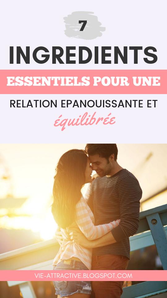 Les 7 ingrédients essentiels pour une relation épanouissante et équilibrée | développement personnel | couple | psychologie