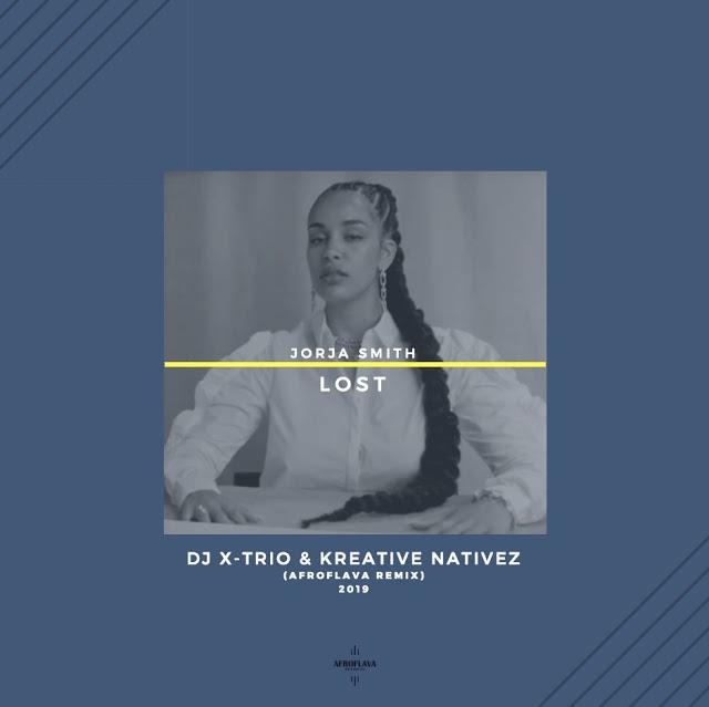 Jorja Smith - Lost (DJ X-Trio & Kreative Nativez AfroFlava Remix)