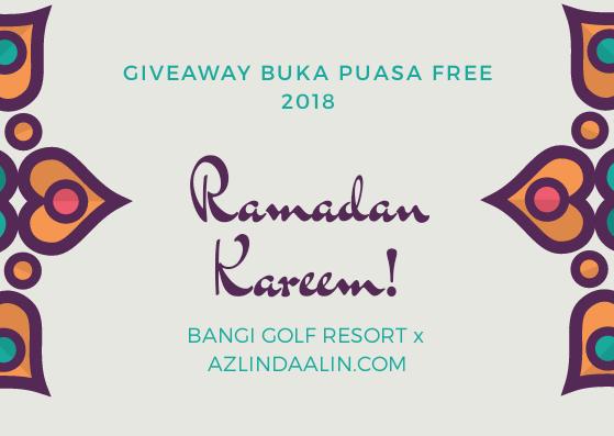 http://www.azlindaalin.com/2018/05/giveaway-buka-puasa-2018-free-di-bangi-golf-resort-bgr.html