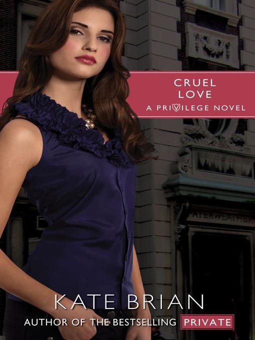 Cruel Love: 6° libro serie privilege – Kate Brian