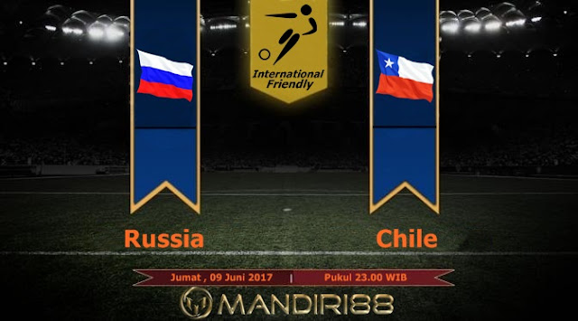 Prediksi Bola : Russia Vs Chile , Jumat 09 Juni 2017 Pukul 23.00 WIB