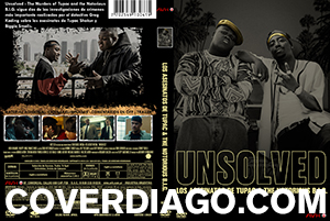 Unsolved - Los Asesinatos de Tupac Y The Notorious BIG