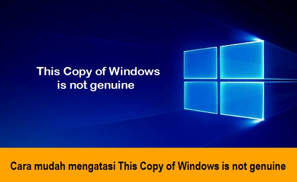 Cara mudah mengatasi This Copy of Windows is not genuine