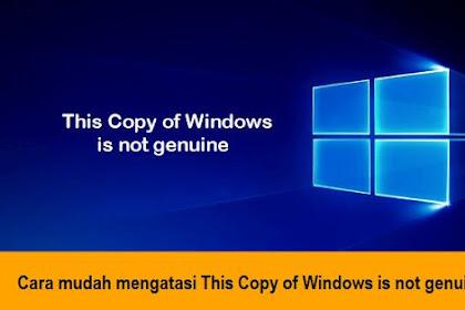 Cara mudah mengatasi This Copy of Windows is not genuine