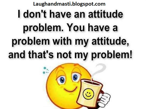 Looking For Attitude Jokes Funny Funny Jokes Attitude Jokes In Hind Attitude Jokes Status Attitude Jokes Status In Hindi Attitude Jokes For Facebook