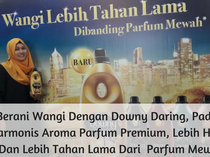 Berani Wangi Dengan Downy Daring, Paduan Harmonis Aroma Parfum Premium, Lebih Harum Dan Lebih Tahan Lama Dari  Parfum Mewah
