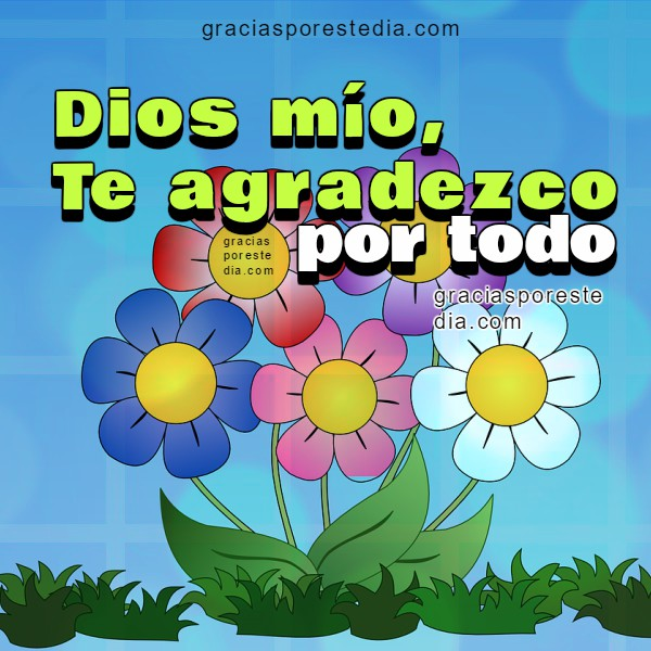 Mensajes cortos de agradecimiento a Dios con imágenes cristianas, frases de dar gracias a Dios por todo, Mery Bracho.
