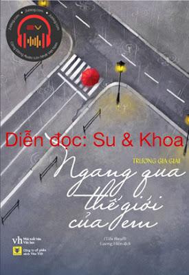 Truyện audio lãng mạn: Ngang qua thế giới của em - Trương Gia Giai (Update chương 28)