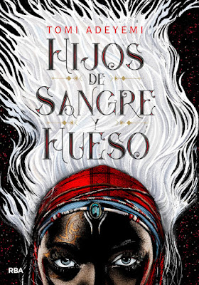 LIBRO - Hijos de Sangre y Hueso Tomi Adeyemi  (RBA Molino - Abril 2018)   Literatura Juvenil - Novela - Fantasía  COMPRAR ESTE LIBRO EN AMAZON ESPAÑA