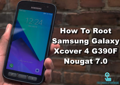 How To Root Samsung Galaxy Xcover 4 G390F Nougat 7.0 Security U1 Tested Safe method