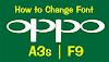 How to Change Font on Oppo A3s and F9 Phone