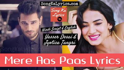 mere-aas-paas-song-lyrics-yasser-desai-sonal-chauhan