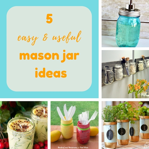 5 easy & useful mason jar ideas