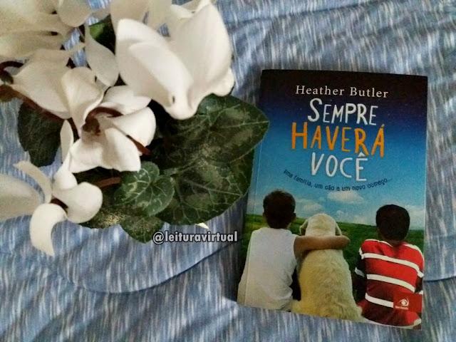 [Resenha] - Sempre haverá você - Heather Butler