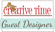 GUEST DESIGNER MY CREATIVE TIME - SEPT 2014