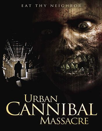 Urban Cannibal Massacre (2013) Dual Audio Hindi 720p WEB-DL x264 ESubs Movie Download