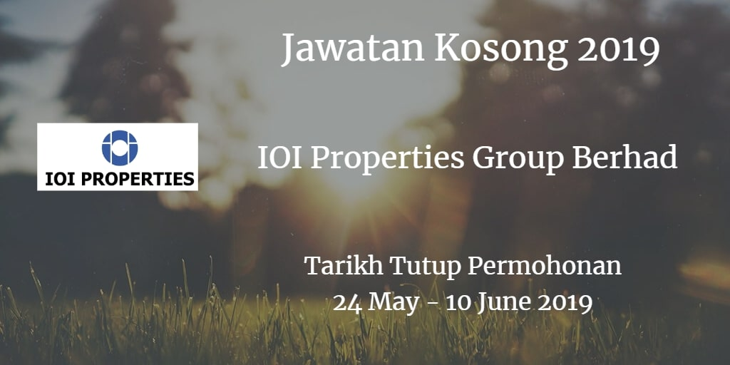 Jawatan Kosong IOI Properties Group Berhad 24 May - 10 June 2019
