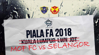 Live Streaming MOF FC vs Selangor Piala FA Malaysia 4 Mac 2018