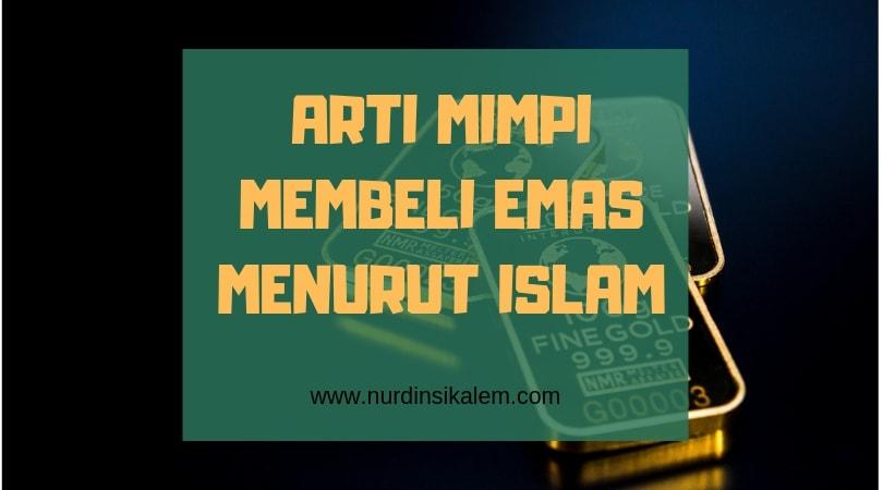 Arti mimpi membeli emas dalam Islam