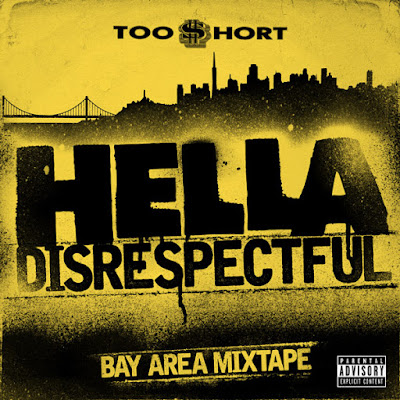 Too Short - Hella Disrespectful Bay Area Mixtape
