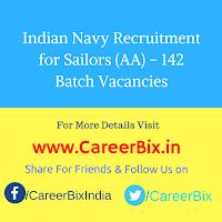 Indian Navy Recruitment for Sailors (AA) – 142 Batch Vacancies