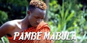 Download Video | Pambe Mabula – Nyanzara