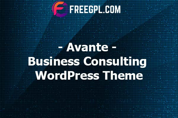 Avante – Business Consulting WordPress Theme Nulled Download Free