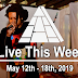 Live This Week: May 12th - 18th, 2019