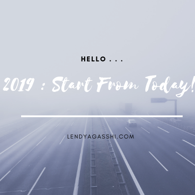 2019 : Start From Today