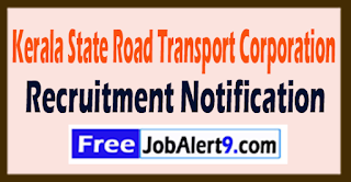 Kerala KSRTC State Road Transport Corporation Recruitment 2017 Last Date 31-07-2017