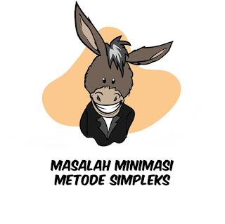 Masalah Minimasi Metode Simpleks