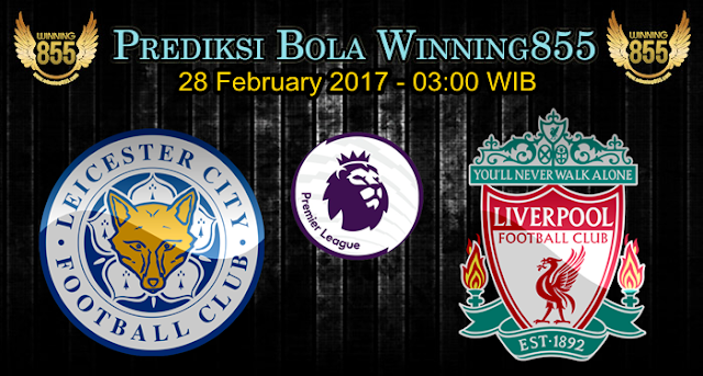 Prediksi Skor Leicester City vs Liverpool 28 February 2017