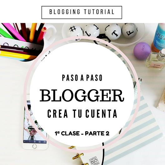 Crear tu blog gratis en Blogger paso a paso