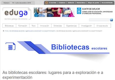 http://www.edu.xunta.gal/eduga/1658/biblioteca-escolar/bibliotecas-escolares-lugares-para-exploracion-experimentacion