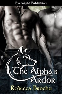 The Alpha's Ardor (Wolves of Flathead Book 1)