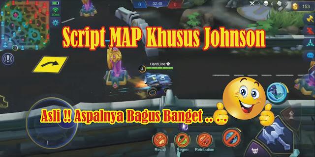 Script MAP Jalan Raya Khusus Johnson MLBB Indonesia