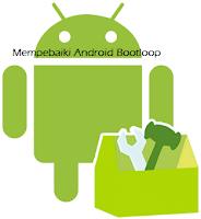 Cara Memperbaiki Android Bootloop Untuk Root & Non-Rooted