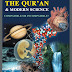 The Qur'an and the Modern Science, Compatible or Incompatible!