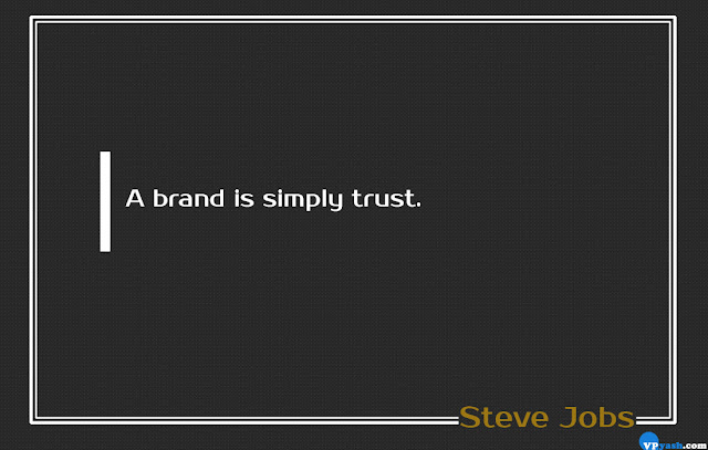 A brand is simply trust Steve Jobs best quotes