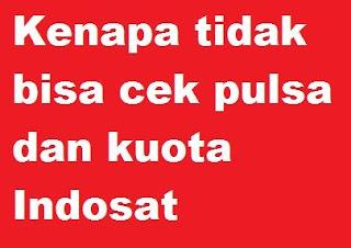 Kenapa tidak bisa cek pulsa kartu indosat im Kenapa tidak bisa cek pulsa dan kuota kartu Indosat gagal cek pulsa