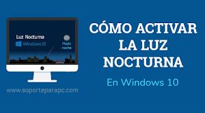 Cómo activar la luz nocturna en Windows 10 [Modo Noche]