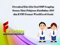 Download Kisi-Kisi Soal SMP Lengkap Semua Mata Pelajaran Kurikulum 2013 dan KTSP Format Word/Excel Gratis