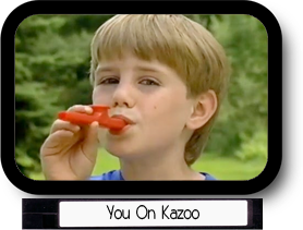 You on kazoo
