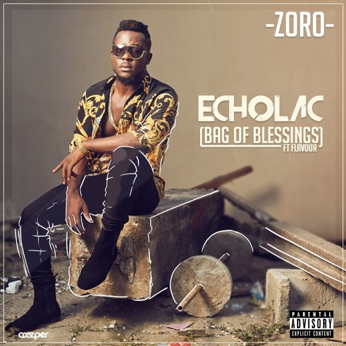 New Music: Download 'Echolac' by Zoro ft Flavour