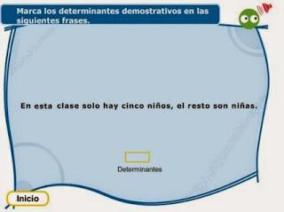 http://www.ceipjuanherreraalcausa.es/Recursosdidacticos/ANAYA%20DIGITAL/TERCERO/Lengua/103_dddddeterminante/index.html
