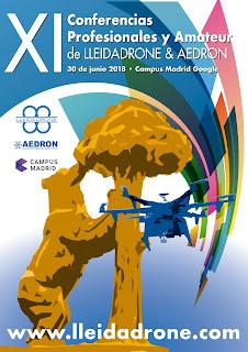 Anuncio las XI Conferencias Profesionales y Amateur de LleidaDrone junto a AEDRON, Campus Madrid de Google, 30 de junio 2018